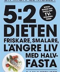 5:2-dieten: friskare, smalare, längre liv med halvfasta